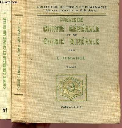 PRECIS DE CHIMIE GENERALE ET DE CHIMIE MINERALE - TOMES I (4è édition) ET II (3è édition). par DOMANGE L. - FLAHAUT J.