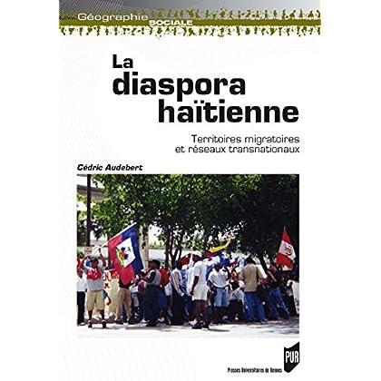 La diaspora haïtienne: Territoires migratoires et réseaux (Géographie sociale)