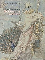 Huysmans-Moreau : féeriques visions