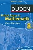 Einfach klasse in Mathematik 8. Klasse: Wissen - Üben - Testen - Michaela Neumann-Kapp, Karin Hantschel