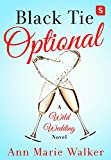 Black Tie Optional: A Wild Wedding Novel (Wild Wedding Series)