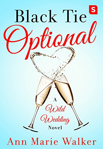 Black Tie Optional: A Wild Wedding Novel (Wild Wedding Series) by [Walker, Ann Marie]