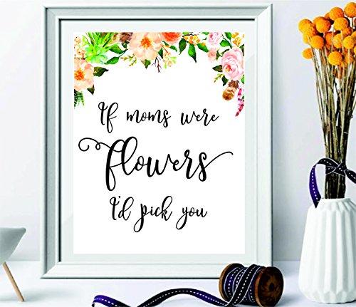 (GESCHENKE für Mama–Mom Print–Home Decor–Mom Zitat–Room Decor–Weihnachten Geschenke, Blumen Zitat–Mutter Geschenk–Schwarz und Weiß–Geschenke für ihre –, wenn Stars Were Flowers I 'd Pick You # wp-18)