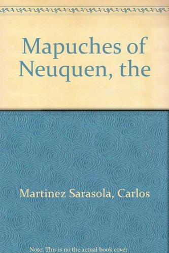 Mapuches of Neuquen, the por Carlos Martinez Sarasola