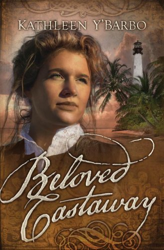 Beloved Castaway: Fairweather Keys Series #1 (Truly Yours Romance Club #16) by Kathleen Y'Barbo (2007-11-01)