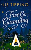 Five Go Glamping: An adventure in the countryside for grown ups