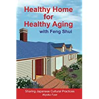 Healthy Home for Healthy Aging: with Feng Shui (English Edition)