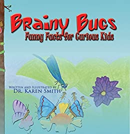 Brainy Bugs: Funny Facts for Curious Kids by [Smith, Karen]