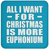 All I Want For Christmas Is More Euphonium - Coaster Turquoise/One Size, Untersetzer Bierdeckel Rutschsicher Kork Korkunterschicht, Geschenk für Geburtstag, Weihnachten