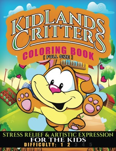 Kidlands Critters Coloring Book: Stress Relief and Artistic Expression for  Kids & Kids at Heart - Full Size: Volume 7