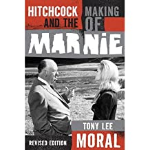 [(Hitchcock and the Making of Marnie)] [Author: Tony Lee Moral] published on (July, 2013)