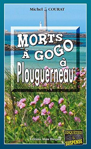 Morts à Gogo à Plouguerneau: Une vengeance bretonne (ENQUETES ET SUS) par Michel Courat