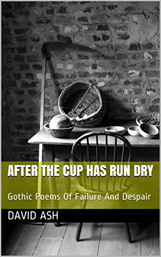 After the Cup Has Run Dry (The Beyond Lost Poetry Series Book 2)