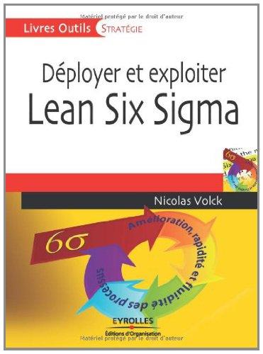 Déployer et exploiter Lean Six Sigma (Livres outils - Stratégie) par Nicolas Volck