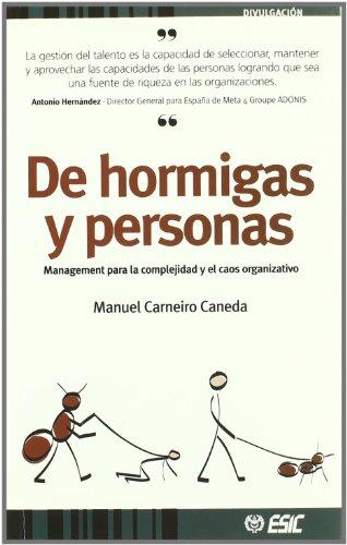 De hormigas y personas: Management para la complejidad y el caos organizativo (Divulgación)