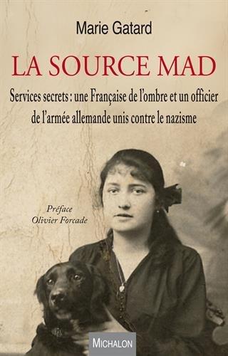 La source MAD : Services secrets : une Française de l'ombre et un officier de l'armée allemande unis contre le nazisme