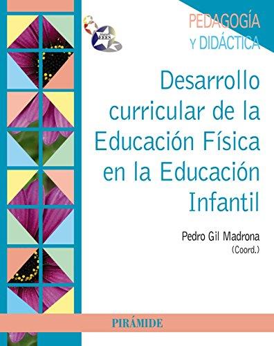 Desarrollo curricular de la Educación Física en la Educación Infantil (Psicología) por Pedro Gil Madrona