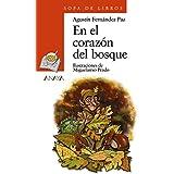En el corazón del bosque (Literatura Infantil (6-11 Años) - Sopa De Libros)