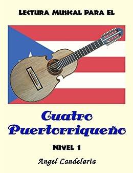 Lectura Musical para el Cuatro Puertorriqueño: Nivel 1 de [Candelaria, Angel]