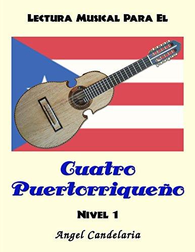 Lectura Musical para el Cuatro Puertorriqueño: Nivel 1 por Angel Candelaria