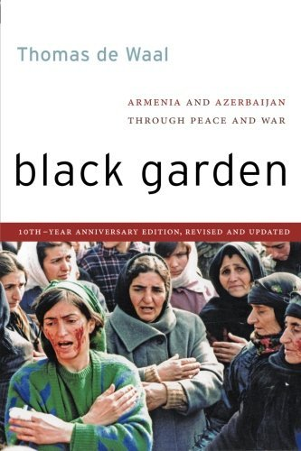 Black Garden: Armenia and Azerbaijan Through Peace and War, 10th Year Anniversary Edition, Revised and Updated by Thomas de Waal (2013-07-08) par Thomas de Waal