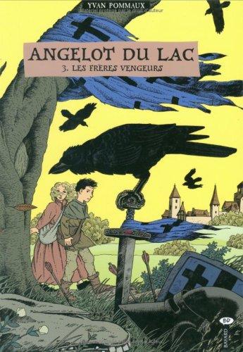 Angelot du Lac, Tome 3 : Les frères engeurs