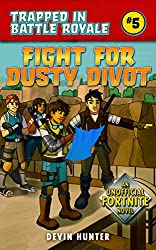Fight for Dusty Divot: An Unofficial Fortnite Novel (Trapped In Battle Royale Book 5) (English Edition)