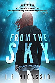 From The Sky (Beyond Moondust Trilogy Book 1) (English Edition) di [Nicassio, J E]