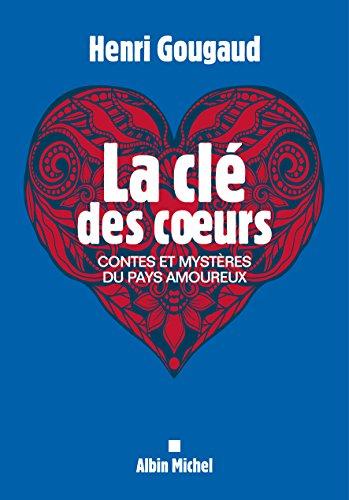 La Clé des coeurs: Contes et mystères du pays amoureux