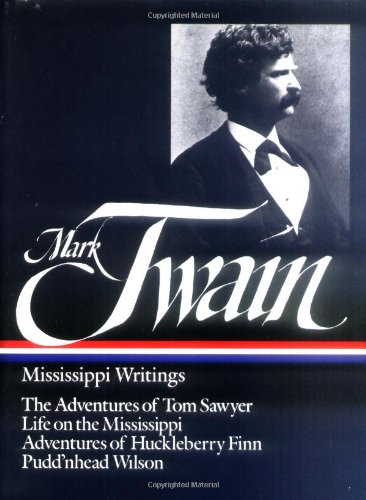 Mark Twain, Mississippi Writings (Library of America)