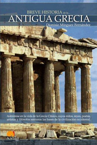 Breve historia de la Antigua Grecia por Dionisio Mínguez Fernández