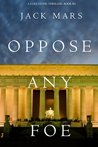 oppose-any-foe-a-luke-stone-thriller-book-4-english-edition