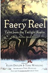 The Faery Reel: Tales from the Twilight Realm Paperback