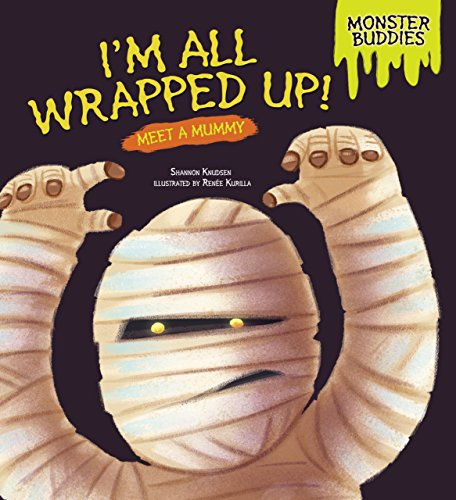 I'm All Wrapped Up!: Meet a Mummy (Monster Buddies)