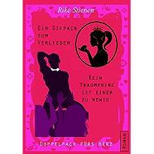 Ein Sixpack zum Verlieben & Kein Traumprinz ist einer zu wenig: Doppelpack fürs Herz: Gesamtausgabe Band 1 und 2