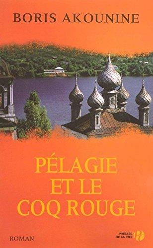 Pélagie et le coq rouge par Boris Akounine