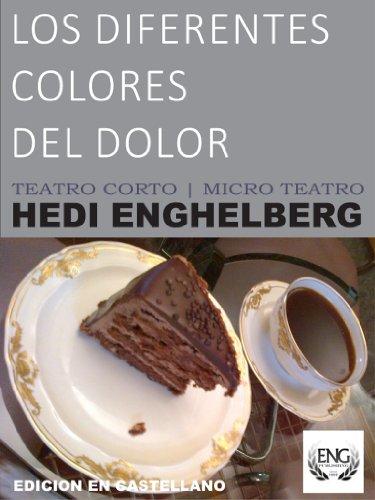 LOS DIFERENTES COLORES DEL DOLOR (TEATRO CORTO | MICRO TEATRO nº 1) por HEDI ENGHELBERG
