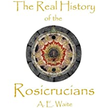 The Real History of the Rosicrucians - Cornerstone Edition