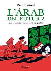 L'ARAB DEL FUTUR   -Una joventud a l'Orient Mitjà - par Riad Sattouf