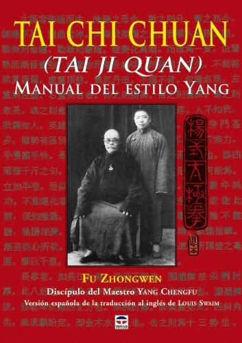 Tai Chi Chuan (Tai Ji Quan) : manual del estilo Yang por Fu Zhongwen