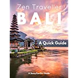 BALI - Zen Traveller: A Quick Guide for Bali Travelers (English Edition)