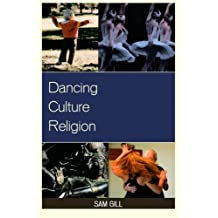 Dancing Culture Religion (Studies in Body and Religion)