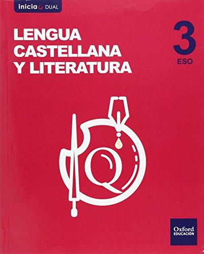 Lengua Castellana Y Literatura. Libro Del Alumno. ESO 3 - Volumen Annual (Inicia Dual) - 9788467385175 por José María Echazarreta