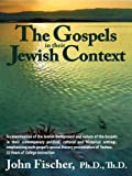 The Gospels in Their Jewish Context