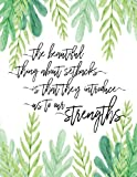 The beautiful things about setbacks is that they introduce us to our strengths: Positive quote journal,Mix 90P Lined ruled 20P Dotted grid,8.5x11 ... for girl / women / office /student / teacher