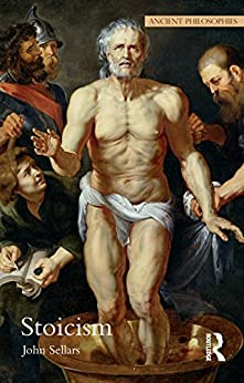 Stoicism (Ancient Philosophies) by [Sellars, John]