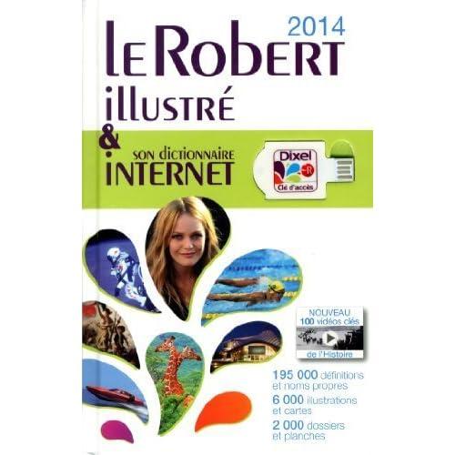 Le Robert illustré & son dictionnaire Internet de Le Robert (2013) Relié