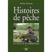 La truite en héritage : Histoires de pêche