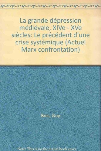 La Grande Dépression médiévale, XIVe et XVe siècle : Le précédent d'une crise systémique