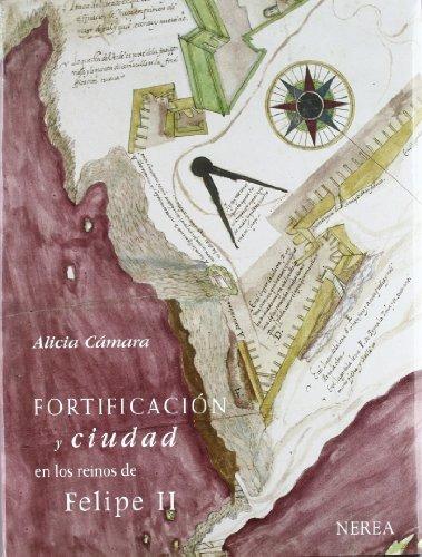 Fortificación y ciudad en los reinos de Felipe II (Formato grande)